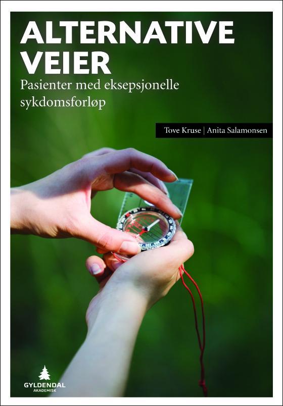 Alternative veier - Pasienter med eksepsjonelle sykdomsforløp Av Tove Kruse og Anita Salamonsen