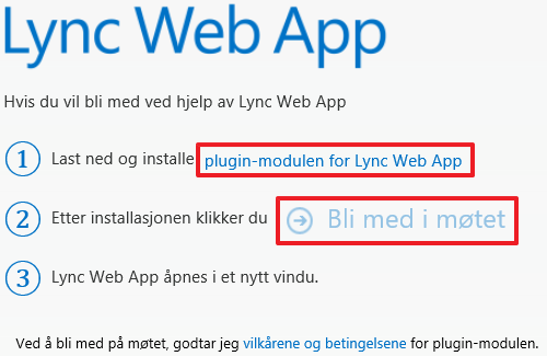 Bilde av Skype Web App dialogvindu. 3 punkter. 1 laste ned og installere Plugin-modulen for Lync Web App. 2 etter installasjonen klikker du bli med i møtet. 3 Lync Web App åpnes i nytt vindu.