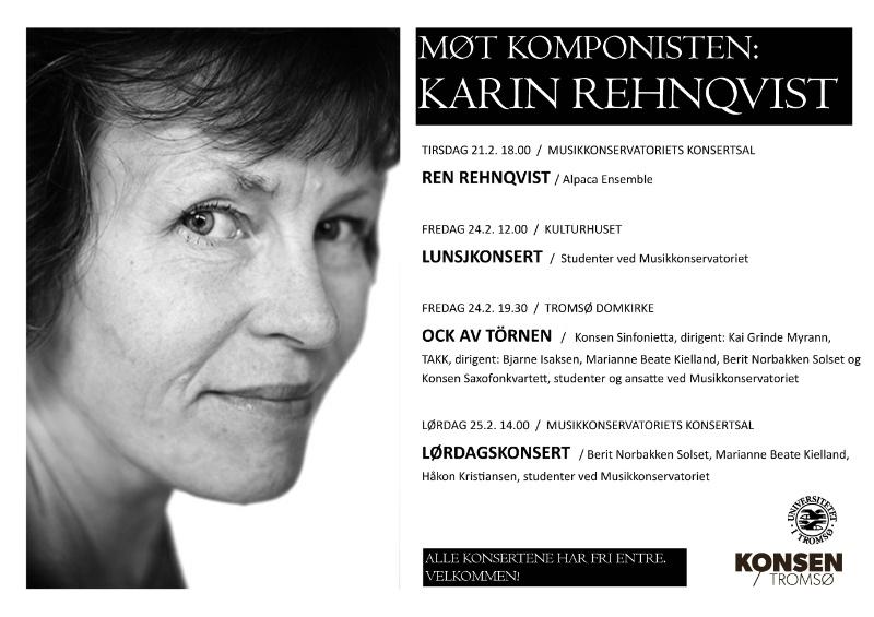 Plakat med info om konserter med musikk av Karin Rehnqvist på konsen i uke 8