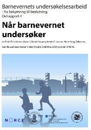 Delrapport 4: Barnevernets undersøkelsesarbeid